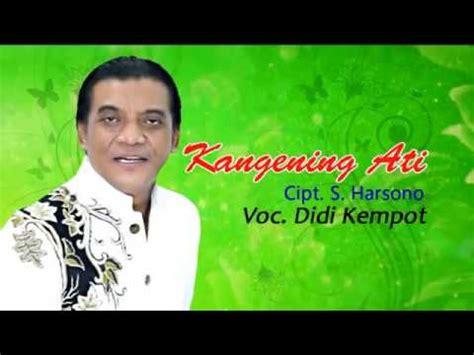 didi kempot kangening ati official video youtube