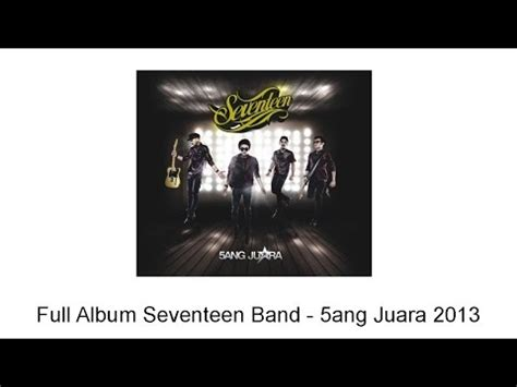 download mp3 full album seventeen full album seventeen band 5ang juara 2013