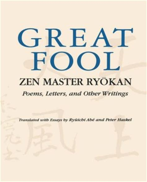 zen and the of letters books the great fool zen master ryokan poems letters and