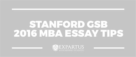 Mba Essay Writing Tips by Expartus Consulting Stanford Gsb 2016 Mba Essay Tips