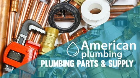 Plumbing Repair Supplies Plumbing Parts And Supply Superstore American Plumbing