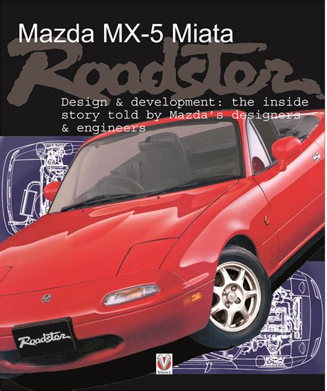 mazda development mazda mx 5 miata roadster design development en e book