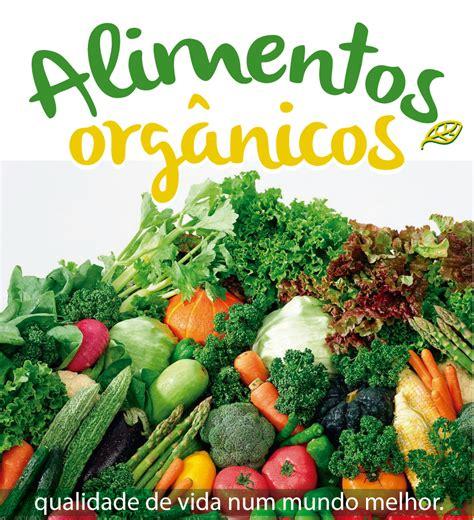 alimentos organicos qualidade de vida num mundo melhor blog da mimis