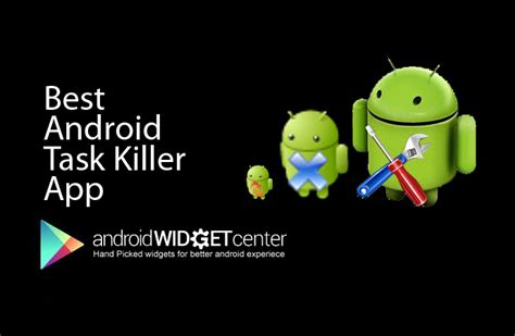 killer android best android task killer app aw center
