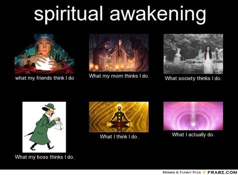 Spiritual Memes - spiritual awakening meme generator what i do