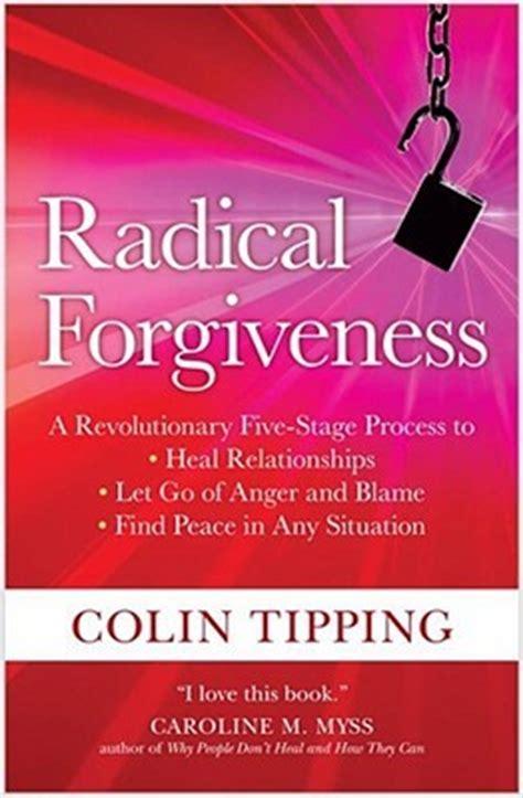 Pdf Radical Forgiveness Revolutionary Five Stage Relationships by Radical Forgiveness A Revolutionary Five Stage Process To