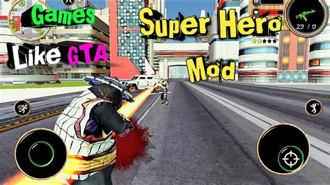 best mod games for android top 10 games like gta for android 2017 super hero mod