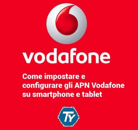 www mobile vodafone it apn vodafone il mio device