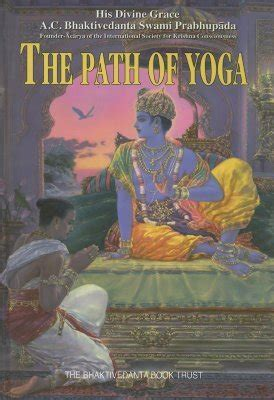 the path of yoga the path of yoga by a c bhaktivedanta swami prabhupāda reviews discussion bookclubs lists