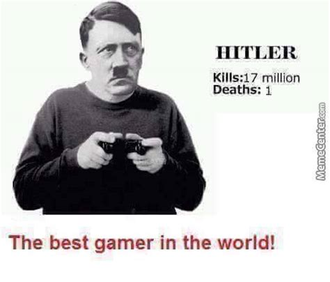 Funniest Memes In The World - the best gamer in the world by lotuszero meme center