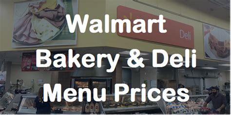 walmart bakery walmart deli menu prices view full menu