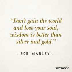 gold or soul silver which is better quot don t gain the world and lose your soul wisdom is better