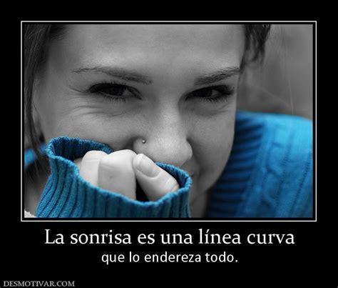 la linea curva que desmotivaciones la sonrisa es una l 237 nea curva que lo endereza todo