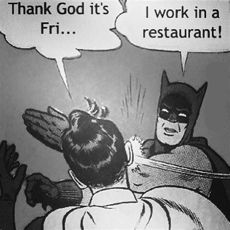 Funny Restaurant Memes - xd yo lllllllllmmmmfffffffaaaaaaaaooooooo batman r