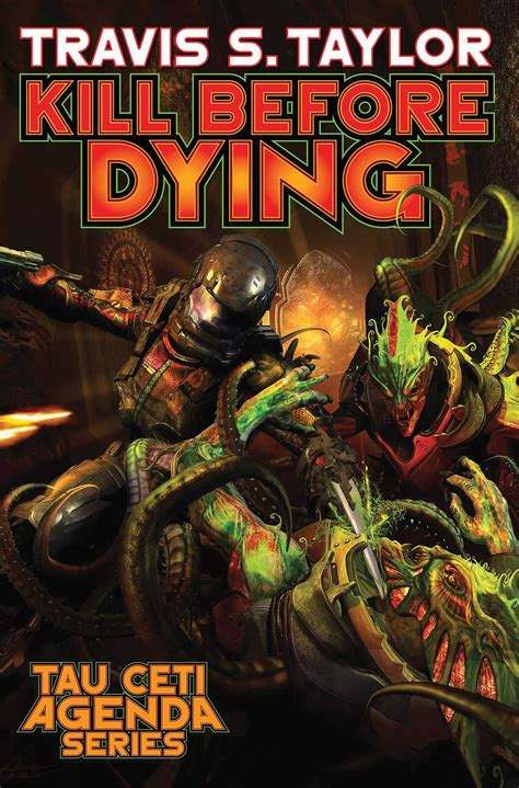 kill before dying tau ceti agenda books kill before dying book by travis s official