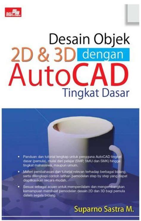Buku Dasar Dasar Riset Operasi Gudangbuku bukukita desain objek 2d 3d dengan autocad tingkat