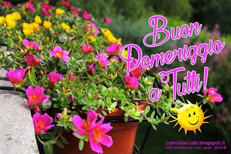cartoline fiori gratis cdb cartoline per tutti i gusti cartolina buon pomeriggio