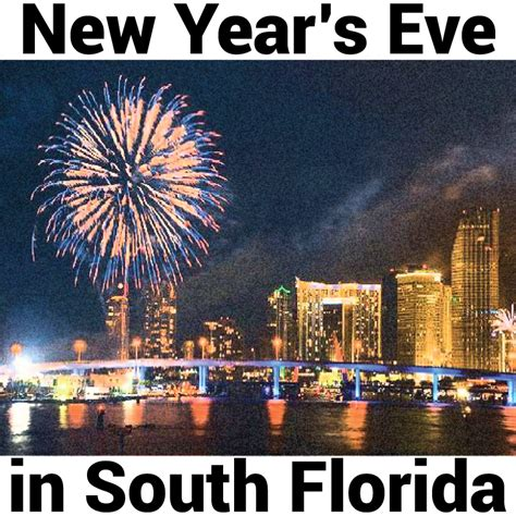 things to do in miami for new years the best places to spend new year s in south florida
