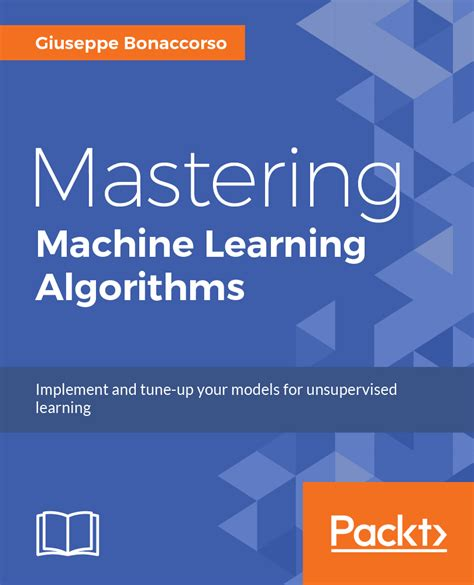machine learning a constraint based approach books mastering machine learning algorithms packt books