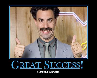 Great Success Meme - borat confessions of a 30 year old neurotic