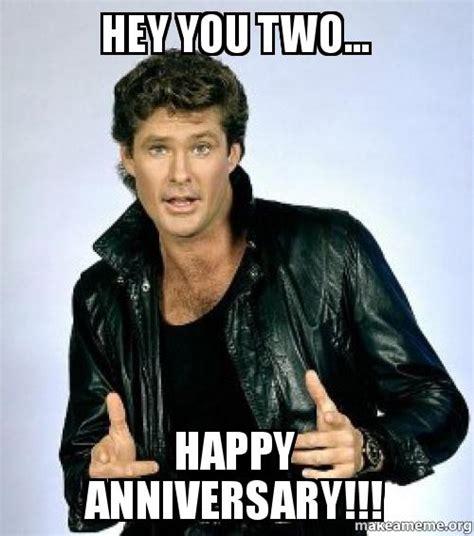 Happy Marriage Meme - hey you two happy anniversary make a meme