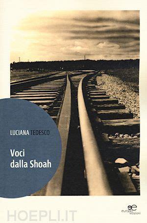 libreria in tedesco voci dalla shoah tedesco luciana europa edizioni