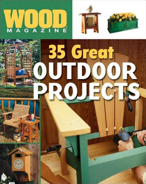 wood magazine  great outdoor projects  editors