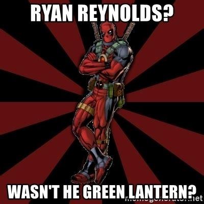 Deadpool Meme Generator - ryan reynolds wasn t he green lantern ftfw deadpool
