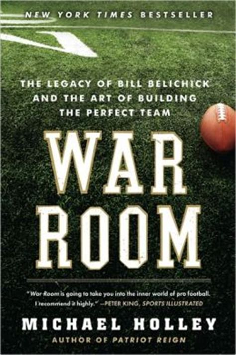 war room book war room the legacy of bill belichick and the of building the team by michael