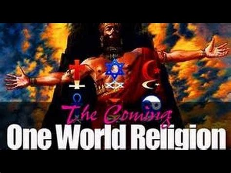 one world six religions 2014 breaking news final hour the coming antichrist one world religion armageddon youtube