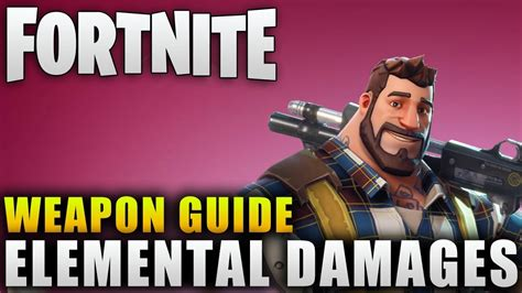 fortnite guide fortnite guide quot fortnite elemental weapons guide quot fortnite