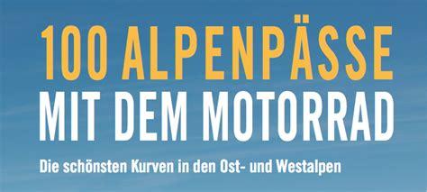 Motorrad Strassen Deutschland by Alpenp 228 Sse In Deutschland Die Sch 246 Nsten Kurven In Den