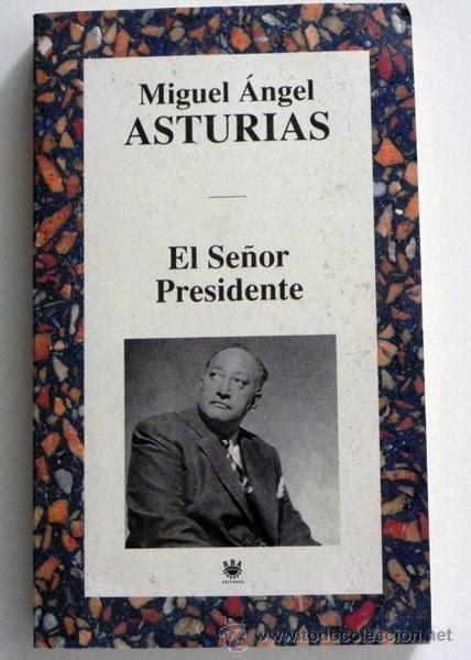 libro el senor presidente el se 241 or presidente miguel 225 ngel asturias nov comprar en todocoleccion 45361657