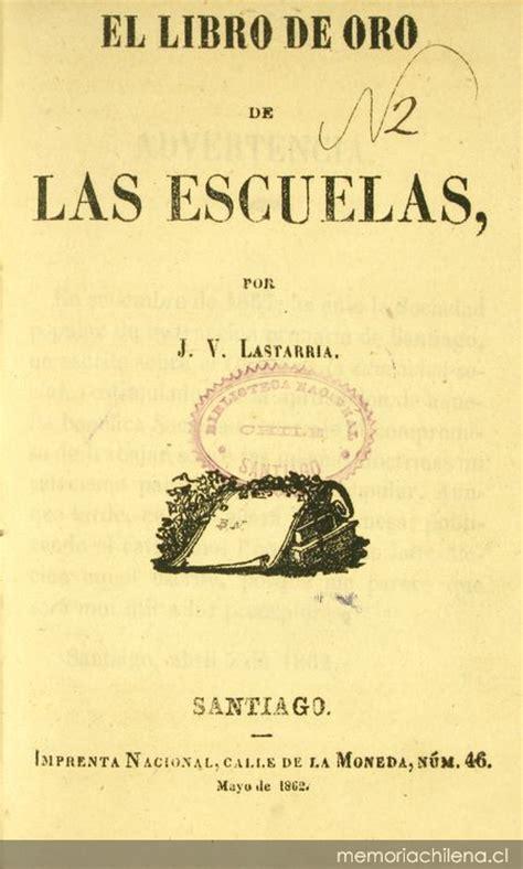 libro el oro de los el libro de oro de las escuelas memoria chilena biblioteca nacional de chile