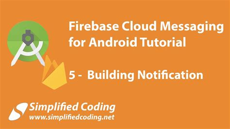 firebase tutorial video firebase cloud messaging for android tutorial building