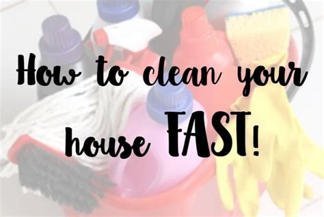 How To Clean Your House Fast by How To Clean Your House Fast The Diary Of A Frugal