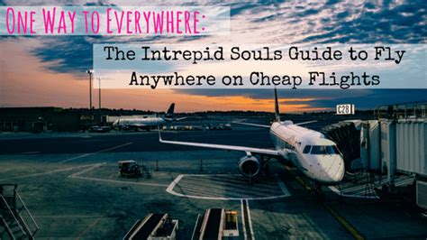 one way to everywhere the intrepid souls guide to fly anywhere on cheap flights