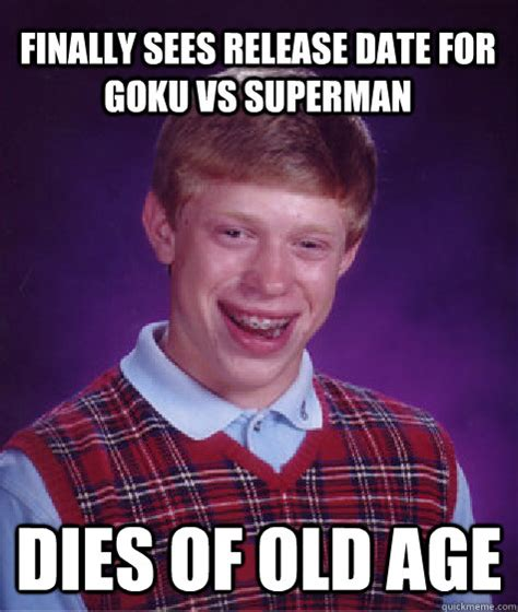 Old Age Meme - finally sees release date for goku vs superman dies of old