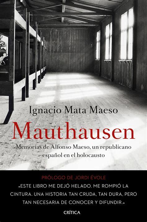 libro mauthausen memorias de mauthausen planeta de libros