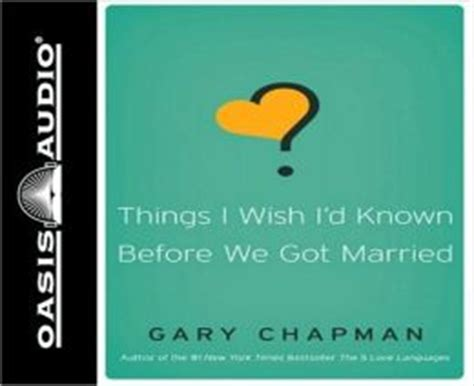 things i wish id 0802481833 things i wish i d known before we got married by gary chapman 9781598597776 audiobook