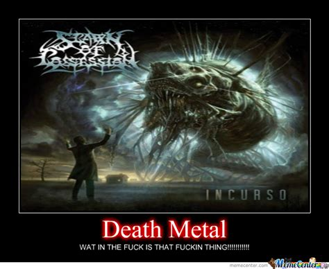 Death Metal Meme - death metal by frstbyte meme center