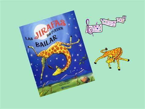 libro las jirafas no pueden las jirafas no pueden bailar aprender juntos
