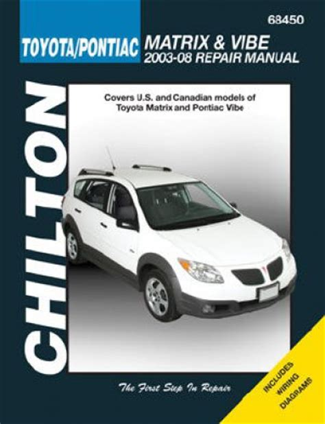 chilton 2003 2008 toyota matrix and pontiac vibe repair manual