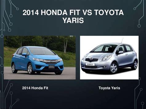 Honda Fit Vs Toyota Yaris by 2014 Honda Fit Vs Toyota Yaris