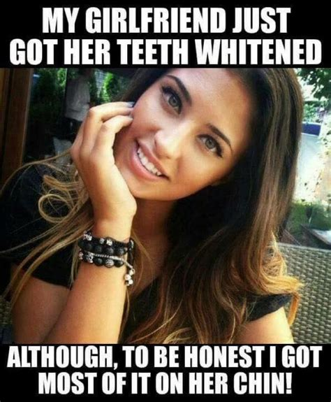 Adult Memes 18 - girlfriend just got her teeth whitened adult girl meme