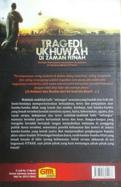 Buku Hidup Sesudah Mati Abu Fatiah Al Adnani Gmt buku tragedi ukhuwah di zaman fitnah