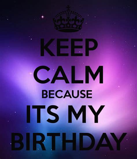 keep calm its my birthday keep calm because its my birthday poster nick zimmerman