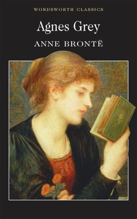 agnes grey novels by acton bell anne anne bronte of 19th century