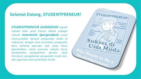 Buku Berani Memulai Bisnis Buku Panduan Pengusaha Muda Studentpreneur Guidebook
