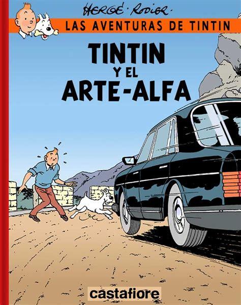 las aventuras de tintin las aventuras de tintin 24 tintin y el arte alfa issue